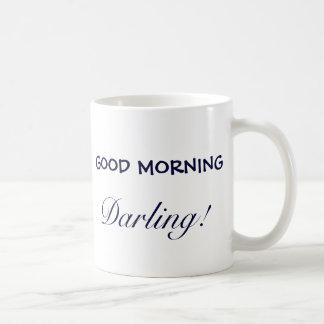 GOOD MORNING, Darling! Classic White Coffee Mug