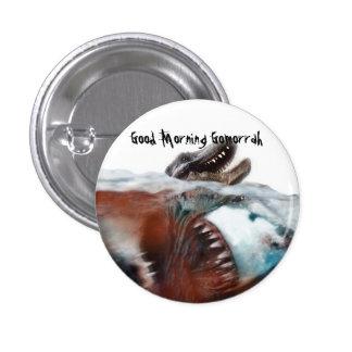 Good Morning Gomorrah: Megalodon Pin