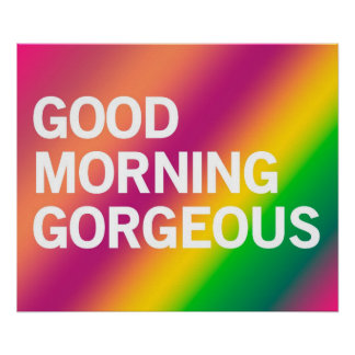 Good Morning Gorgeous (bold spring) Poster