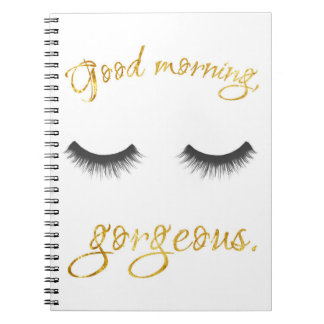 Good Morning, Gorgeous Notebook