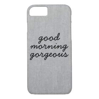 Good morning gorgeous rustic chic burlap linen jut iPhone 7 case
