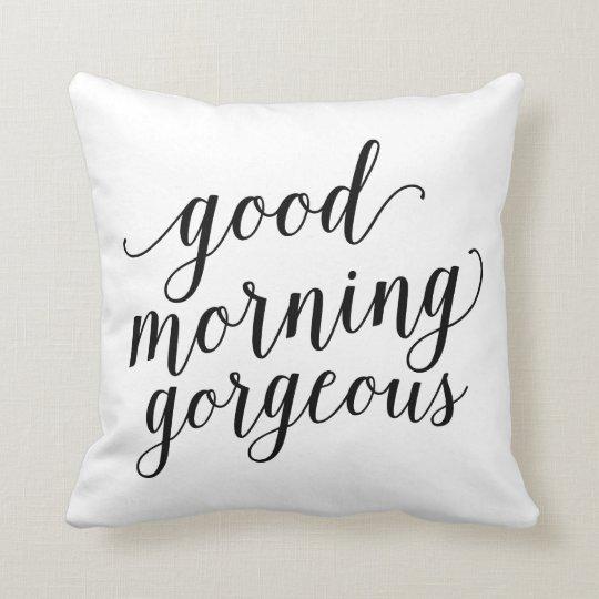 Good Morning Gorgeous French : Good morning gorgeous throw pillow zazzle