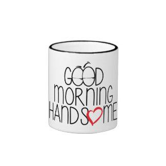 Good Morning Handsome - Coffee Mug Taza De Dos Colores