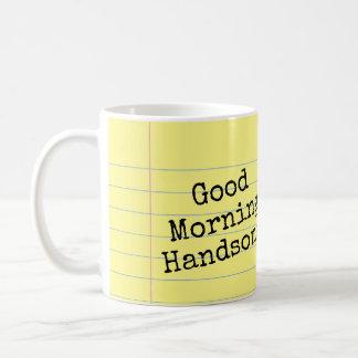 Good Morning Handsome! Legal Pad Coffee Mug