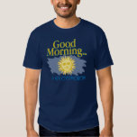 Good Morning is an Oxymoron T Shirt