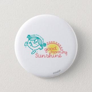 Good Morning Little Miss Sunshine Pinback Button