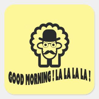 Good Morning Londoner Mustache La la la Square Sticker