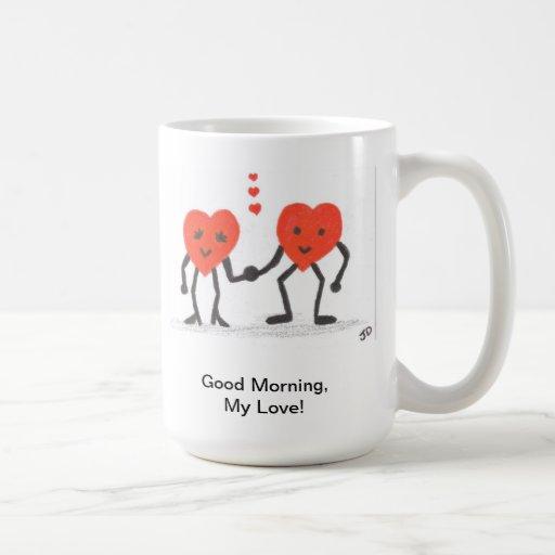 Good Morning My Love Coffee : Good morning my love coffee mug zazzle