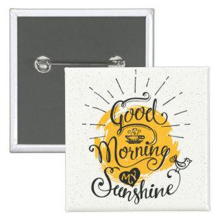 Good Morning My Sunshine Button