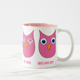"Good Morning Owls - ""Have a nice day"" Mugs"