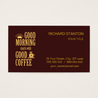 Good morning starts with good coffee business card