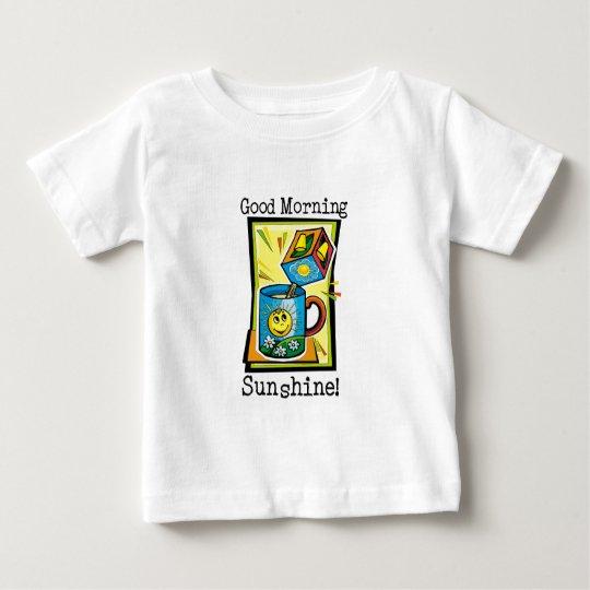 Good Morning Sunshine! Baby T-Shirt