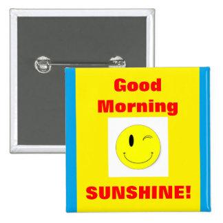 Good Morning Sunshine Badge Pinback Button