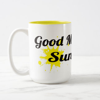 Good Morning, Sunshine Coffee Mugs