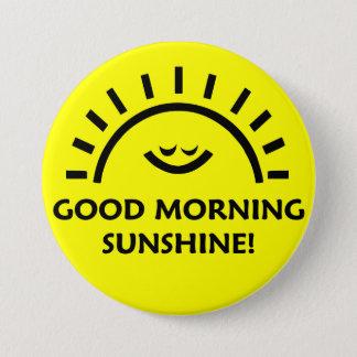 Good Morning Sunshine Pinback Button