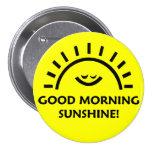 Good Morning Sunshine Pinback Buttons