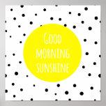 Good Morning Sunshine | Polka Dots Poster