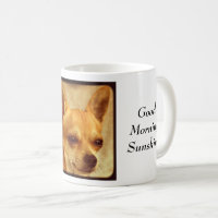 Good Morning Sunshine Quote, Chihuahua Coffee Mug
