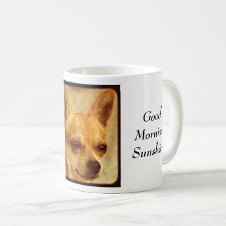 Good Morning Sunshine Quote, Chihuahua Coffee Mug