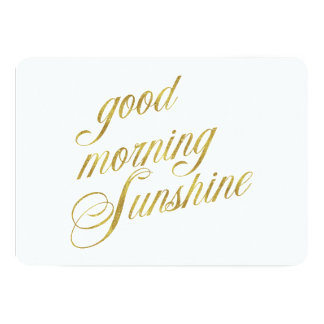 Good Morning Sunshine Quote Faux Gold Foil Quotes Card