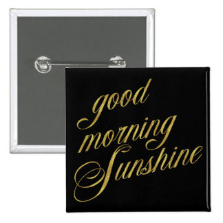 Good Morning Sunshine Quote Faux Gold Foil Quotes Pinback Button