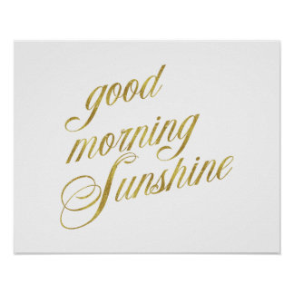Good Morning Sunshine Quote Faux Gold Foil Quotes Poster