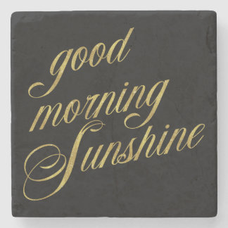 Good Morning Sunshine Quote Faux Gold Foil Quotes Stone Coaster