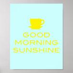 Good Morning Sunshine - Square Poster