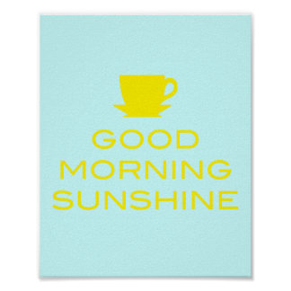 Good Morning Sunshine - Square Poster