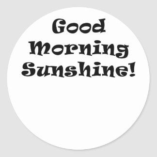 Good Morning Sunshine Round Sticker