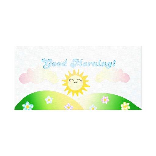 Good morning sunshine stretched canvas prints
