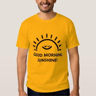 Good morning sunshine tee shirt