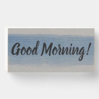 GOOD MORNING WATERCOLOR wooden box sign