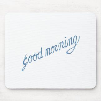 good_morning_work.jpg mouse pad