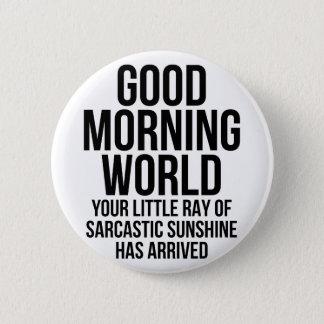 Good Morning World Pinback Button