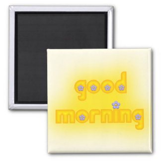 Good Morning Yellow Square 2 Inch Square Magnet