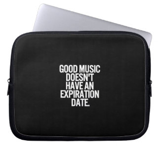 GOOD MUSIC DOESN'T HAVE AN EXPIRATION DATE QUOTES LAPTOP SLEEVES