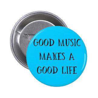 GOOD MUSIC MAKES A GOOD LIFE MOTIVATIONAL ATTITUDE PINBACK BUTTON