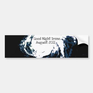 GOOD NIGHT IRENE...AUGUST 2011 CAR BUMPER STICKER