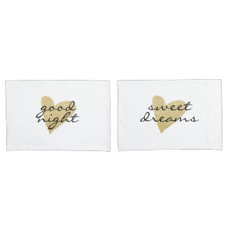 Good Night & Sweet Dreams and heart Chic Pillowcase