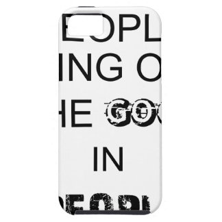 good people bringout the good in people. iPhone SE/5/5s case
