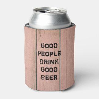 """Good People DRINK Good Beer"" Can Cooler"