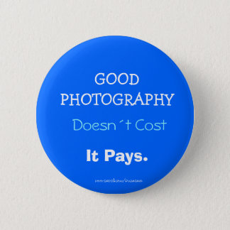 GOOD PHOTOGRAPHY, Doesn´t Cost, It Pays Button