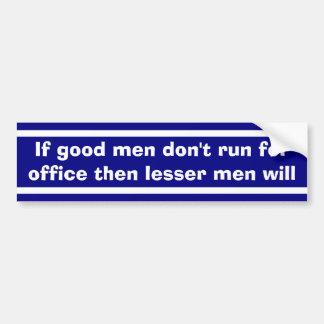 Good Politicians Bumper Sticker