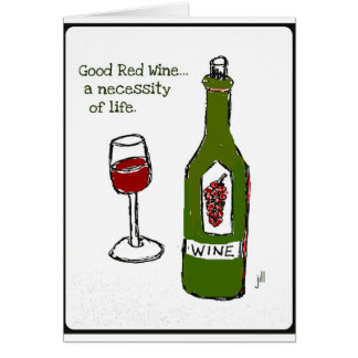 GOOD RED WINE...a necessity of life. wine print Greeting Card