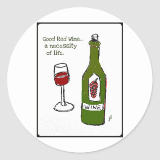 GOOD RED WINE...a necessity of life. wine print Round Stickers