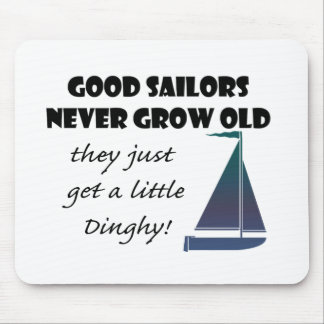 Good Sailors Never Grow Old, Fun Saying Mouse Pad
