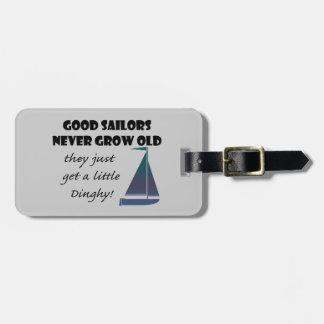 Good Sailors Never Grow Old, Fun Saying Tag For Luggage