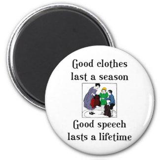 Good Speech Good Clothes School Saying Magnet