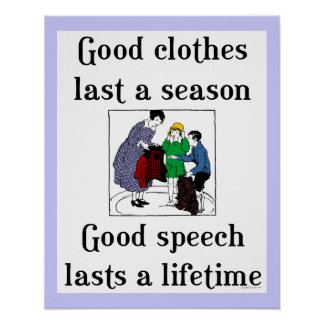 Good Speech Good Clothes School Saying Poster